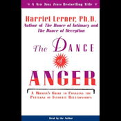 The Dance of Anger: A Woman's Guide to Changing the Patterns of Intimate Relationships audiobook download
