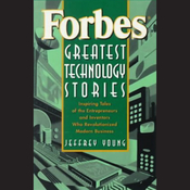 Forbes Greatest Technology Stories: Inspiring Tales of Entrepreneurs and Inventors audiobook download