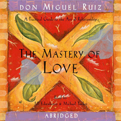 The Mastery of Love: A Practical Guide to the Art of Relationship (Unabridged) audiobook download