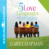 The Five Love Languages of Teenagers (Unabridged) audiobook download