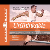 Unthinkable: The Scott Rigsby Story (Unabridged) audiobook download