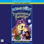 Vernon Bright and Frankenstein's Hamster (Unabridged) audiobook download