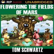 Flowering the Fields of Mars (Unabridged) audiobook download