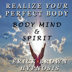Realize-your-perfect-body-weight-loss-body-image-body-mind-and-spirit-self-hypnosis-guided-meditation-unabridged-audiobook