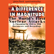 A Difference in Magnitude: The World's First Nuclear Attacks audiobook download