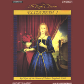 Elizabeth I: Red Rose of the House of Tudor, England, 1544 (Unabridged) audiobook download