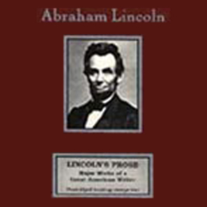 Lincolns-prose-major-works-of-a-great-american-writer-unabridged-audiobook
