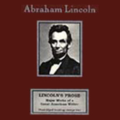 Lincoln's Prose: Major Works of a Great American Writer (Unabridged) audiobook download