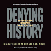 Denying History: Holocaust Denial, Pseudohistory, and How We Know What Happened in the Past audiobook download