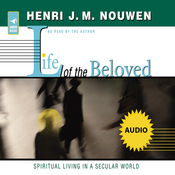 Life of the Beloved: Spiritual Living in a Secular World (Unabridged) audiobook download