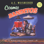 Cosmic Banditos: A Contrabandista's Quest for the Meaning of Life (Unabridged) audiobook download