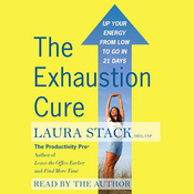 The Exhaustion Cure: Up Your Energy from Low to Go in 21 Days audiobook download