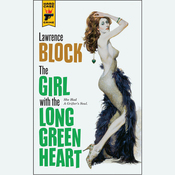The Girl with the Long Green Heart: A Hard Case Crime Novel (Unabridged) audiobook download
