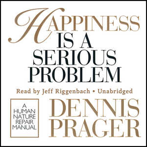 Happiness-is-a-serious-problem-a-human-nature-repair-manual-unabridged-audiobook