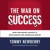 The War on Success: How the Obama Agenda Is Shattering the American Dream (Unabridged) audiobook download