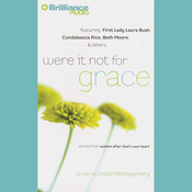 Were It Not for Grace: Stories from Women after God's Own Heart audiobook download