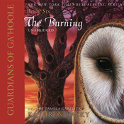 Guardians of Ga'Hoole, Book Six: The Burning (Unabridged) audiobook download