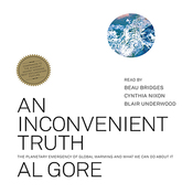 An Inconvenient Truth: The Planetary Emergency of Global Warming and What We Can Do About It audiobook download