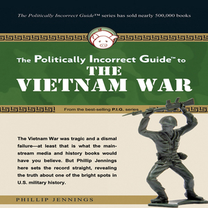The-politically-incorrect-guide-to-the-vietnam-war-unabridged-audiobook