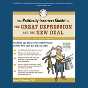 The Politically Incorrect Guide to the Great Depression and the New Deal (Unabridged) audiobook download