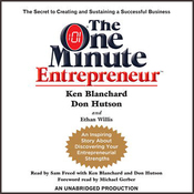 The One Minute Entrepreneur: The Secret to Creating and Sustaining a Successful Business (Unabridged) audiobook download