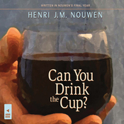 Can You Drink the Cup? (Unabridged) audiobook download