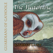 Guardians of Ga'Hoole: Book Seven: The Hatchling (Unabridged) audiobook download