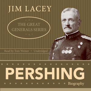 Pershing-the-great-generals-series-unabridged-audiobook