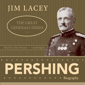 Pershing: The Great Generals Series (Unabridged) audiobook download
