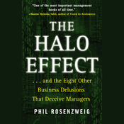 The Halo Effect: ...and the 8 Other Business Delusions That Deceive Managers (Unabridged) audiobook download