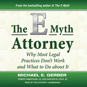 The E-Myth Attorney: Why Most Legal Practices Don't Work and What to Do about It (Unabridged) audiobook download