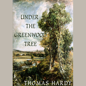 Under the Greenwood Tree (Unabridged) audiobook download