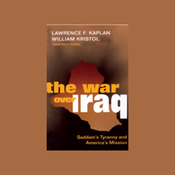 The War Over Iraq: Saddam's Tyranny and America's Mission (Unabridged) audiobook download
