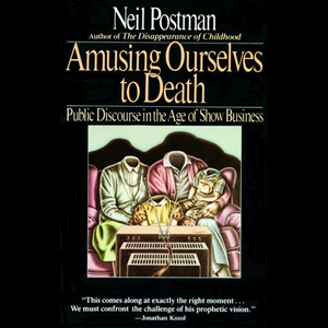 Amusing-ourselves-to-death-public-discourse-in-the-age-of-show-business-unabridged-audiobook