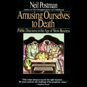 Amusing Ourselves to Death: Public Discourse in the Age of Show Business (Unabridged) audiobook download