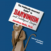 The Politically Incorrect Guide to Darwinism and Intelligent Design (Unabridged) audiobook download