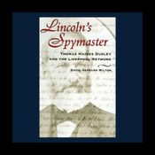 Lincoln's Spymaster: Thomas Haines Dudley and the Liverpool Network (Unabridged) audiobook download