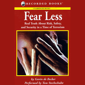 Fear Less: Real Truth About Risk, Safety, and Security in a Time of Terrorism (Unabridged) audiobook download