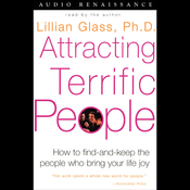 Attracting Terrific People: How to Find-and-Keep the People who Bring Your Life Joy audiobook download