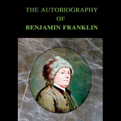The Autobiography of Benjamin Franklin (Unabridged) audiobook download