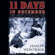 11 Days in December: Christmas at the Bulge, 1944 (Unabridged) audiobook download
