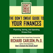The Don't Sweat Guide to Your Finances: Planning, Saving, and Spending Stress-Free (Unabridged) audiobook download