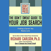 The Don't Sweat Guide to Your Job Search: Finding a Career You Really Love (Unabridged) audiobook download