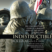 Indestructible: The Unforgettable Story of a Marine Hero at the Battle of Iwo Jima (Unabridged) audiobook download