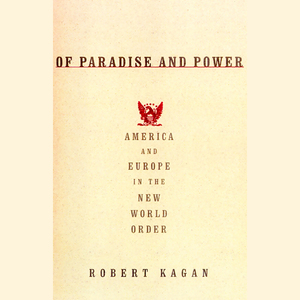 Of-paradise-and-power-america-and-europe-in-the-new-world-order-unabridged-audiobook