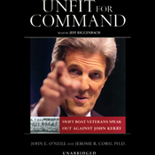 Unfit for Command: Swift Boat Veterans Speak Out Against John Kerry (Unabridged) audiobook download