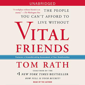 Vital Friends: The People You Can't Afford to Live Without (Unabridged) audiobook download