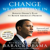 Change We Can Believe In: Barack Obama's Plan to Renew America's Promise (Unabridged) audiobook download