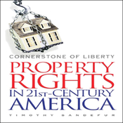 Cornerstone of Liberty: Property Rights in 21st-Century America (Unabridged) audiobook download