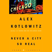 Never a City So Real: A Walk in Chicago audiobook download